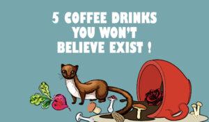 Unusual Coffee